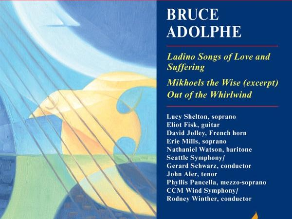 Ladino Songs of Love and Suffering, Mikhoels the Wise (excerpt), Out of the Whirlwind — Bruce Adolphe
