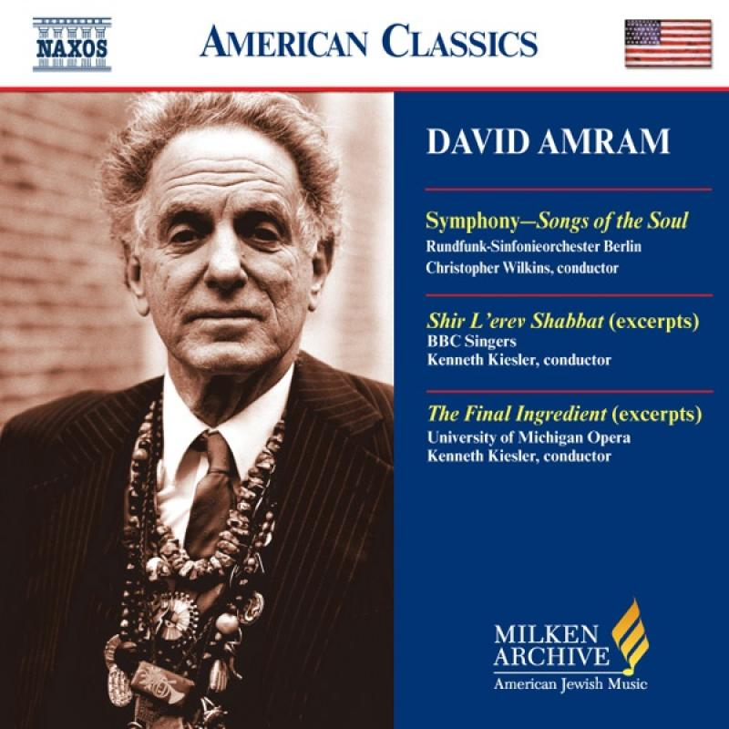 Songs of the Soul (symphony), Shir L'erev Shabbat (excerpts) The Final Ingredient (excerpts) — David Amram